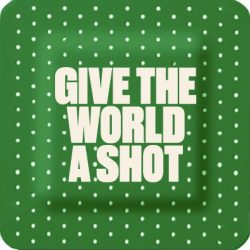 Give the World a Shot